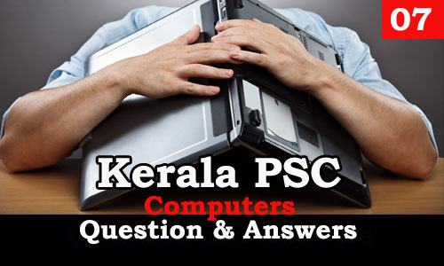 Kerala PSC Computers Question and Answers - 7