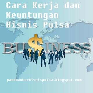 Cara Kerja dan Keuntungan Bisnis Pulsa