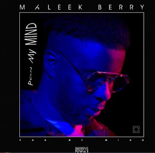 Maleek Berry – Pon My Mind _ Mp3 3MB [ Download ]