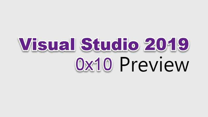 Visual Studio 2019 Preview 1 is now available for download
