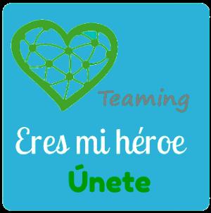 Únete a nuestro grupo de Teaming Eres mi héroe