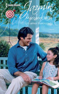 Margaret Way - Un Amor Traicionado