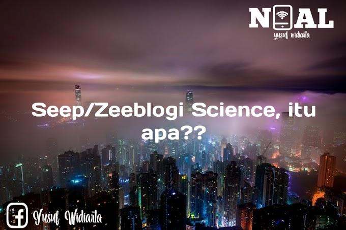 Mengenal Seep/Zeeblogi Science
