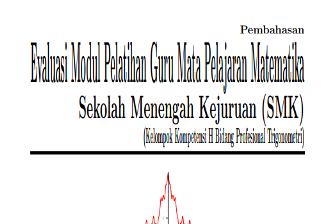 Pembahasan Evaluasi Modul Pelatihan Guru Mata Pelajaran Matematika SMK Kelompok Kompetensi H Bidang Profesional Trigonometri Versi PDF