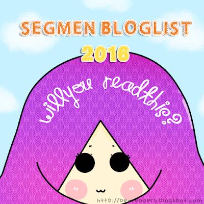 http://be-readers.blogspot.my/2016/05/segmen-bloglist-2016-willyou-readthis.html