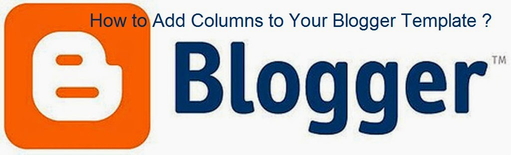 How to Add Columns to Your Blogger Template : eAskme