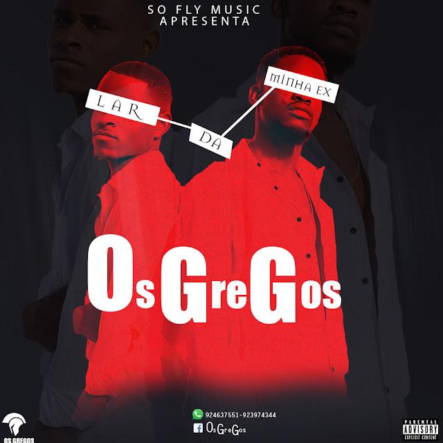 Lar Da Minha Ex-Os GreGos(Prod, So Fly Music)