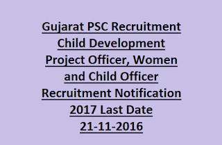 Gujarat PSC Recruitment Child Development Project Officer, Women and Child Officer Recruitment Notification 2017 Last Date 21-11-2016