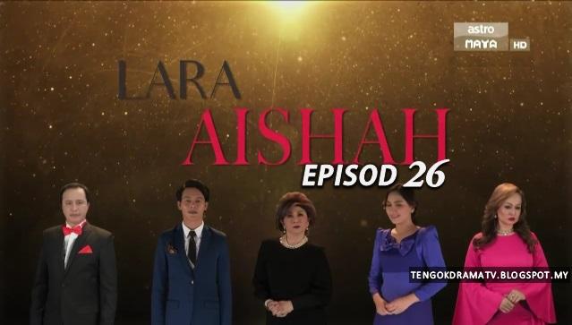 Drama Lara Aishah – Episod 26 (HD)