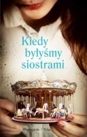 http://bonito.pl/k-1402203-kiedy-bylysmy-siostrami
