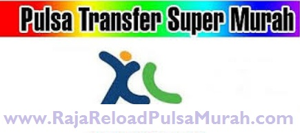 Raja Pulsa XL Transfer Paling Murah Se Indonesia