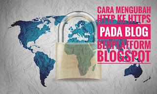 Cara Mengubah http ke https pada Blog berplatform Blogspot