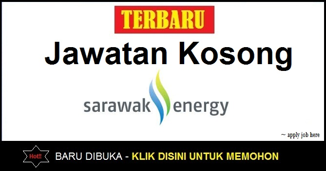 jawatan kosong sarawak energy terbaru apply job here