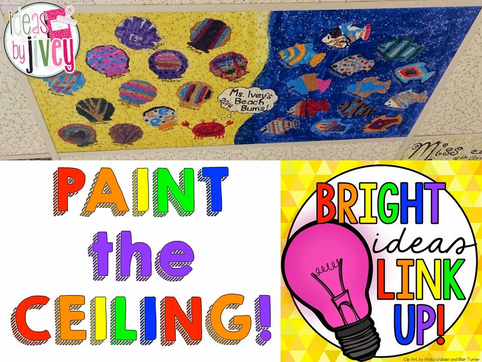 Bright Idea Paint The Ceiling Ideas By Jivey For The Classroom Bloglovin