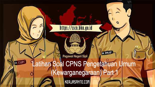 Latihan Soal CPNS Pengetahuan Umum (Kewarganegaraan) Part 1