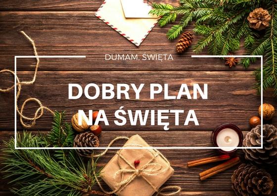 Dobry plan na tegoroczne święta Bożego Narodzenia.