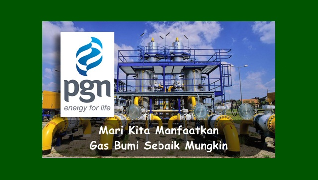 Mari Kita Manfaatkan Gas Bumi Sebaik Mungkin