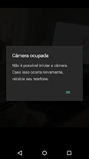 Câmera Ocupada - Não é possível iniciar a câmera. Caso isso ocorra novamente, reinicie seu telefone.