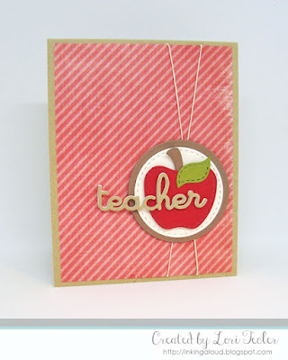 Teacher card-designed by Lori Tecler/Inking Aloud-dies from Lil' Inker Designs