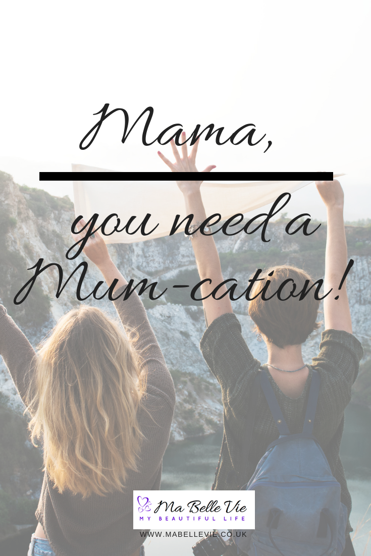 mum-cation, mum break, mental health, family life