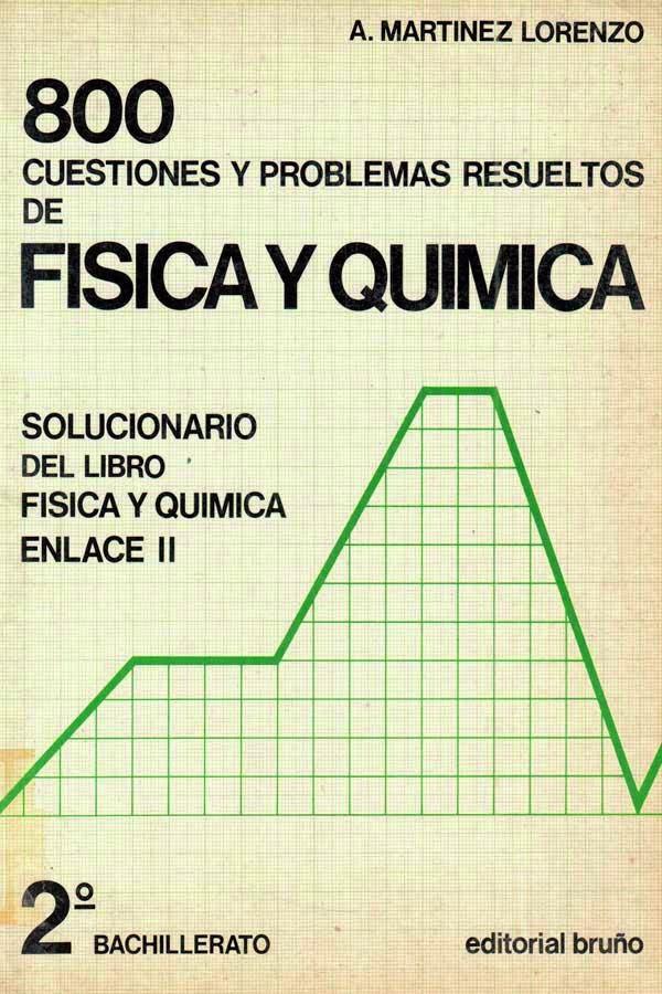 800 Cuestiones y problemas resueltos de física y química – A. Martínez Lorenzo