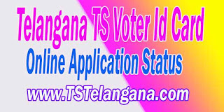 Telangana TS Voter ID Card Online Application Status