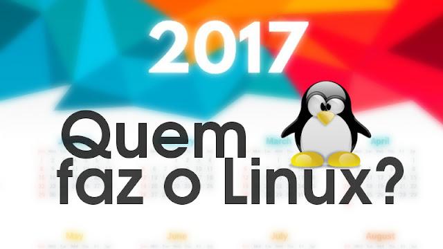 Quem faz o Linux em 2017