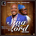 MUSIC DOWNLOAD: Lawrence & Decovenant - Sing Unto The Lord Ft Mike Abdul || @decovenant @mikeabdulng