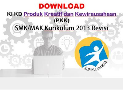 KI KD mapel produk kreatif dan kewirausahaan  20 KI KD Produk Kreatif dan Kewirausahaan (PKK) Sekolah Menengah kejuruan K13 Revisi