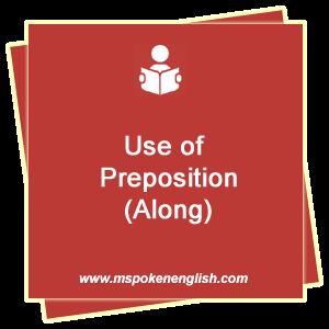 M Spoken English Use Of Preposition Along