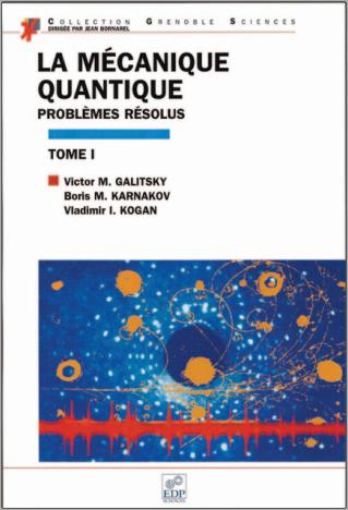 Livre : La mécanique quantique, problèmes résolus, Tome 1 - EDP Sciences PDF