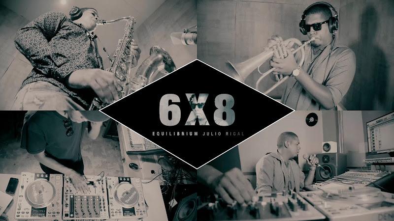 Julio Rigal & Equilibrium - ¨6x8¨ - Videoclip. Portal del Vídeo Clip Cubano