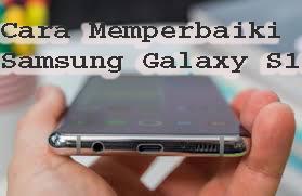 Cara Memperbaiki Samsung Galaxy S10 PlusTidak Mengisi