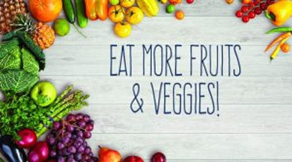 Eat More FRUITS & VEGGIES!