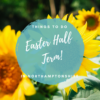 Easter 2019 things to do with kids in Northamptonshire
