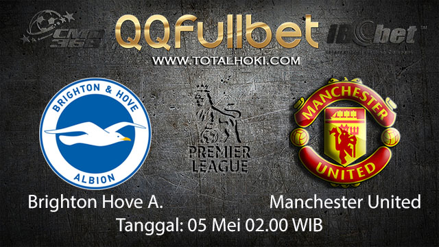 BOLA88 - PREDIKSI TARUHAN BOLA BRIGHTON HOVE ALBION VS MANCHESTER UNITED 5 MEI 2018 ( ENGLISH PREMIER LEAGUE )