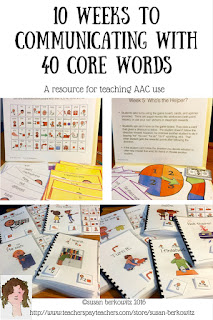 10 weeks to 40 core words activities to teach 40 core words