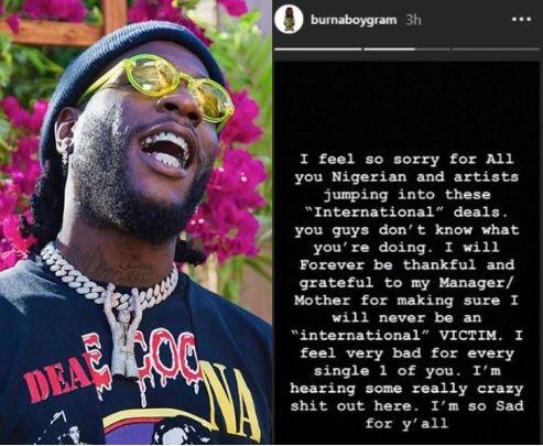 Burna Boy - I feel sorry for Nigerian Artist jumping into International deals