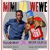 Mp3 Download | Ndindo Man Ft Mesen Selekta - Mimi Na Wewe | New Song Audio