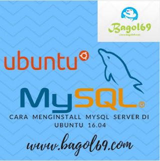Cara  Install   Mysql  di Ubuntu  16.04