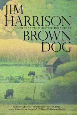 Brown Dog by Jim Harrison – book cover
