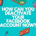 How do I deactivate Facebook account?