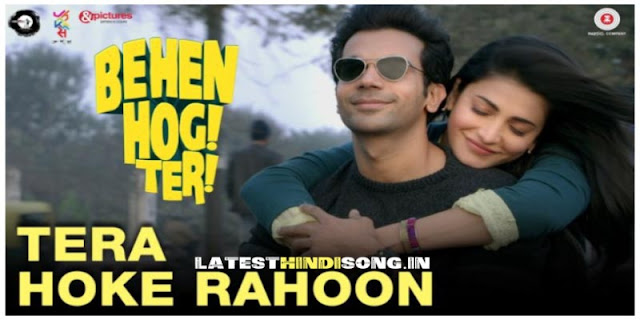 Tera-Hoke-Rahoon-Hindi-Lyrics-From-Behen-Hogi-Teri