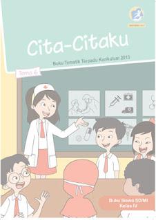 Buku Siswa Tema 6 (Cita-citaku) Kelas 4 Kurikulum 2013 Revisi 2017