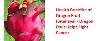 Health Benefits of Dragon Fruit (pitahaya) - Dragon Fruit Helps Fight Cancer