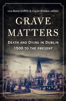 http://www.fourcourtspress.ie/books/2016/grave-matters/contents