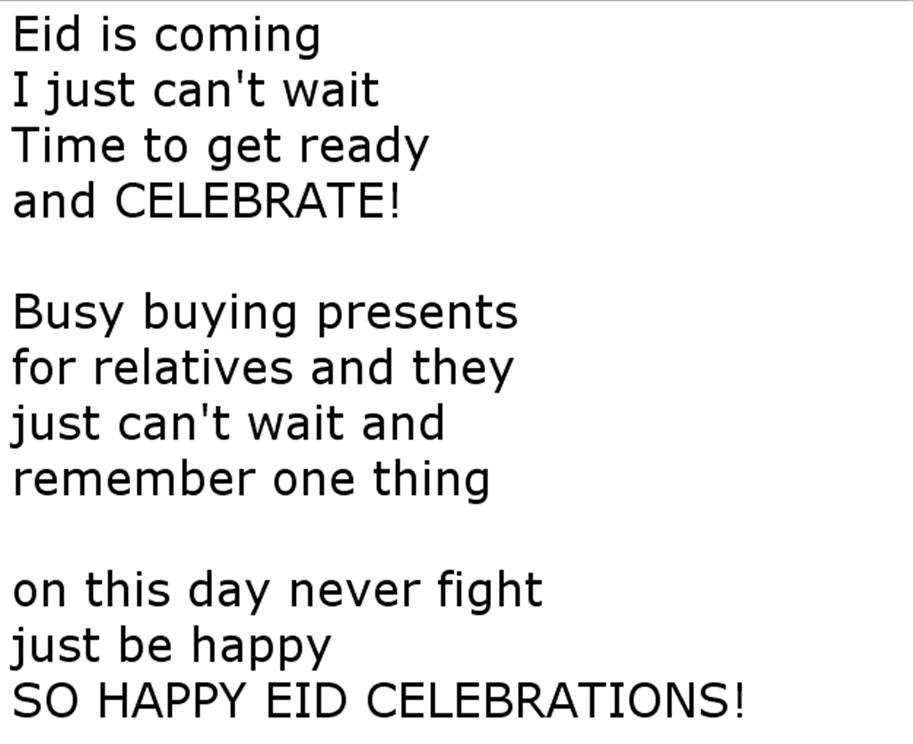 essay on celebration of an eid The festival of eid-ul-adha - a time of prayer and celebration around the world some 15 billion muslims are currently celebrating islam's principal annual festival: eid-ul-adha, or the festival of sacrifice.