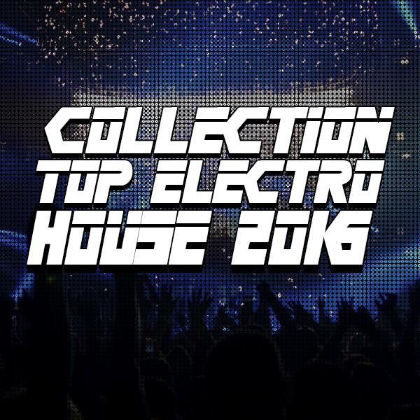 CD Collection Top Electro House 2016 Vol 1