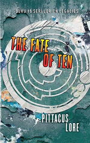 Kami melepaskan kekuatan kuno nan luar biasa The Fate Of Ten - The Lorien Legacies 6 PDF Karya Pittacus Lore
