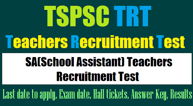 tspsc sa teachers recruitment test(trt) 2017,ts trt sa hall tickets,trt sa results,sa trt exam date,trt last date to apply